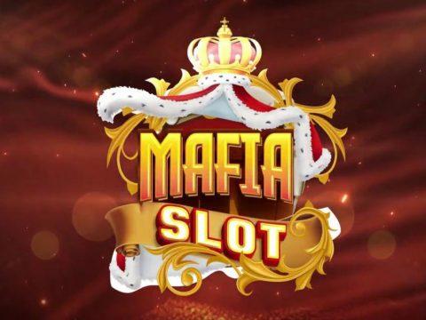 Mafia slot เกมสล็อตออนไลน์ ที่ความสนุก และได้เงินในเวลาเดียวกัน